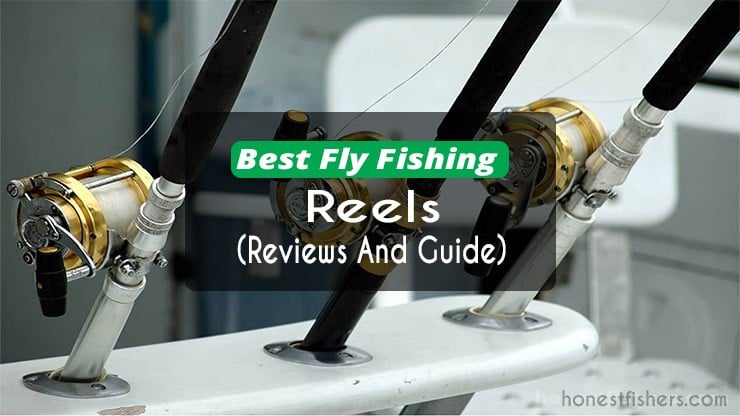Best Fly Fishing Reels