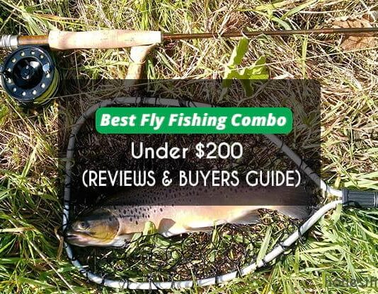 Best Fly Fishing Combo under $200