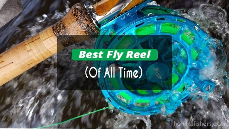Best fly reels of all time