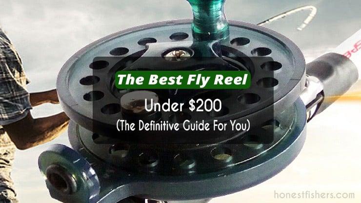 best fly reel under $200