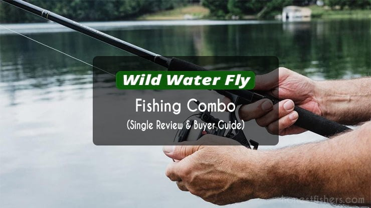 Wild Water Fly Fishing Combo