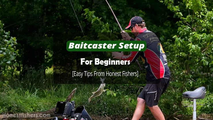 Baitcaster Setup for Beginners Info
