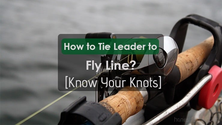 How to Tie Leader to Fly Line